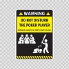 Funny Do Not Disturb The Poker Player 05791