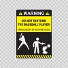 Funny Do Not Disturb The Baseball Player 05807