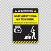 Funny Stay Away From My Fish Bowl 05854