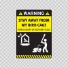 Funny Stay Away From My Bird Cage 05855