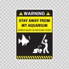 Funny Stay Away From My Aquarium 05856