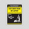 Funny Stay Away From My Laptop 05858