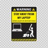 Funny Stay Away From My Laptop 05860