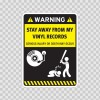Funny Stay Away From My Vinyl Records 05864