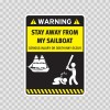 Funny Stay Away From My Sailboat 05872