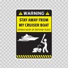 Funny Stay Away From My Cruiser Boat 05874