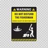 Funny Do Not Disturb The Fisherman 05882