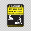 Funny Stay Away From My Inline Skates 05886