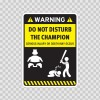 Funny Do Not Disturb The Champion 06463