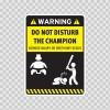 Funny Do Not Disturb The Champion 06463