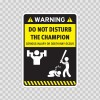 Funny Do Not Disturb The Champion 06466