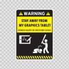 Funny Stay Away From My Graphics Tablet 06468