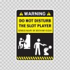 Funny Do Not Disturb The Slot Player 06524