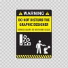 Funny Do Not Disturb The Graphic Designer 06537