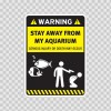 Funny Stay Away From My Aquarium 06548