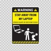 Funny Stay Away From My Laptop 06554
