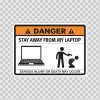 Funny Stay Away From My Laptop 06559