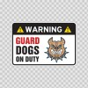 Warning Guard Dogs On Duty Sign 11794