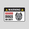 Warning Guard Dogs On Duty Sign 11797