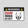 Warning Guard Dogs On Duty Sign 11804