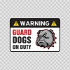 Warning Guard Dogs On Duty Sign 11814