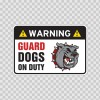 Warning Guard Dog In Duty Sign 12101