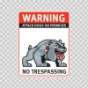 Warning Attack Dog On Premises. No Trespassing 12844