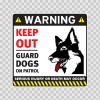 Warning Keep Out Guard Dogs On Patrol 12855