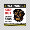 Warning Keep Out Guard Dogs On Patrol 12859