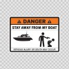 Danger Funny Stay Away From My Boat 13500