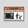 Danger Funny Stay Away From Djs Decks 13511