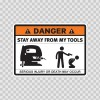 Danger Funny Stay Away From My Tools 13519