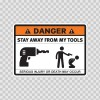 Danger Funny Stay Away From My Tools 13520