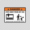 Danger Funny Stay Away From My Cnc 13527