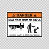 Danger Funny Stay Away From My Truck 13537