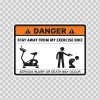 Danger Funny Stay Away From My Exercise Bike 13573