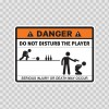 Danger Funny Do Not Disturb The Player 13599