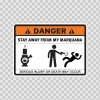 Danger Funny Stay Away From My Marijuana 13603