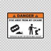 Danger Funny Stay Away From My Cocaine 13607
