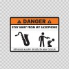 Danger Funny Stay Away From My Saxophone 13621