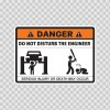 Danger Funny Do Not Disturb The Engineer 13622