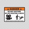 Danger Funny Do Not Disturb We Are Shooting A Movie 13633