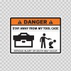 Danger Funny Stay Away From My Tool Case 13646