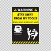 Warning Sign Funny Stay Away From My Tools 14014