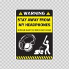 Warning Sign Funny Stay Away From My Headphones 14030
