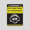 Warning Sign Funny Stay Away From My Headphones 14034