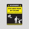Funny Stay Away From My Cocaine 14186