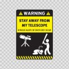 Funny Stay Away From My Telescope 14187