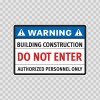 Warning Building Construction Do Not Enter Authorized Personnel Only 14255