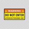 Warning Do Not Enter Authorized Personnel Only 14266